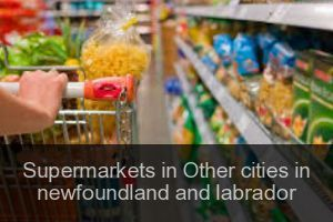 Supermarkets in Other cities in newfoundland and labrador