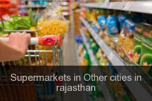 Supermarkets in Other cities in rajasthan